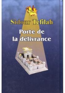 Sidour Téfilah : Portes de la délivrance