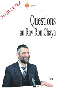 Questions au Rav Chaya