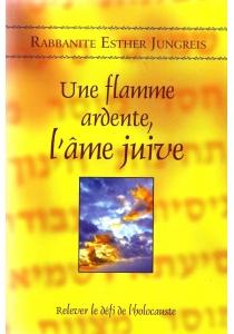 Une flamme ardente : l'âme juive